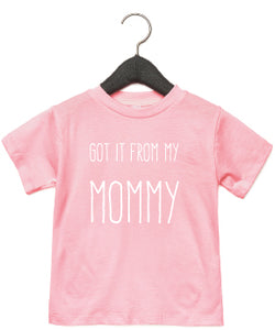 T-shirt | Got it from my mommy | NIKKI-LAUREN.COM
