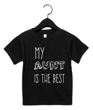 T-Shirt | My Aunt is the best | NIKKI-LAUREN.COM