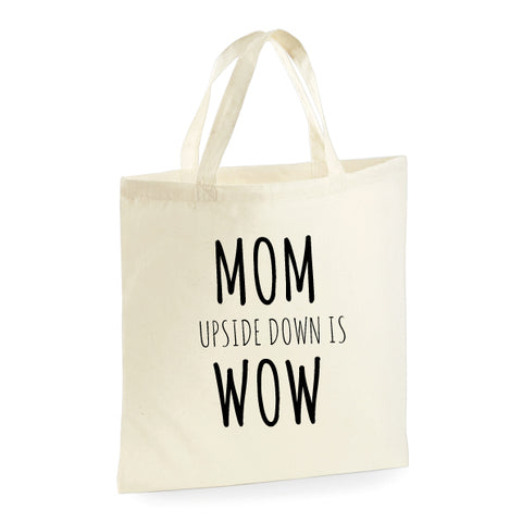 Tasje | Mom - upside down is - Wow | NIKKI-LAUREN.COM