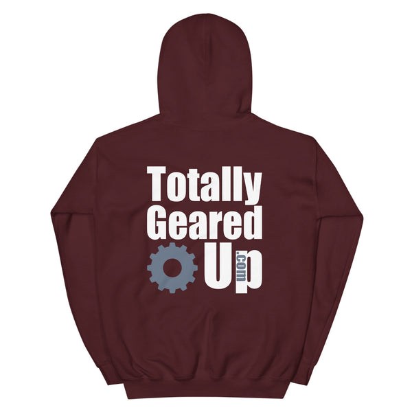 Totally Geared up - Hoodie