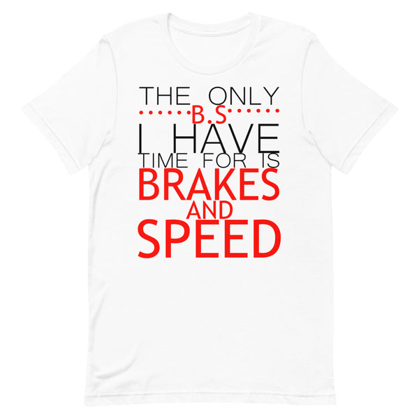 Brakes and Speed - Short-Sleeve T-Shirt