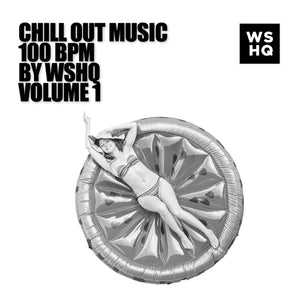 Chill Out Music 100BPM, Vol. 1