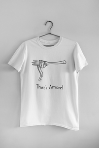 T-Shirt That's Amore!