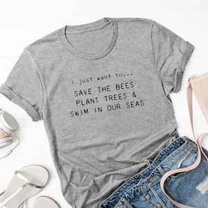 Save the Bees T-shirt Plant Trees Swim In Our Seas Cotton 7 COLORS-seaxox.com
