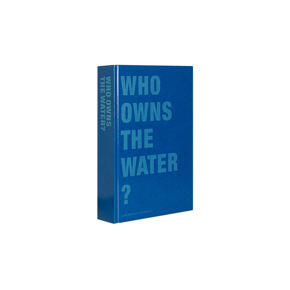 Who Owns The Water? by Lars Müller