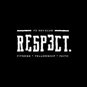 F3 RESPECT Shirt - Made to Order