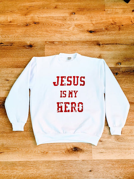 Jesus Is My Hero- Limited Edition White Sweatshirt