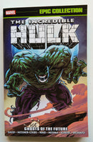 Incredible Hulk Ghosts of the Future Marvel Epic Collection Graphic Novel Comic Book
