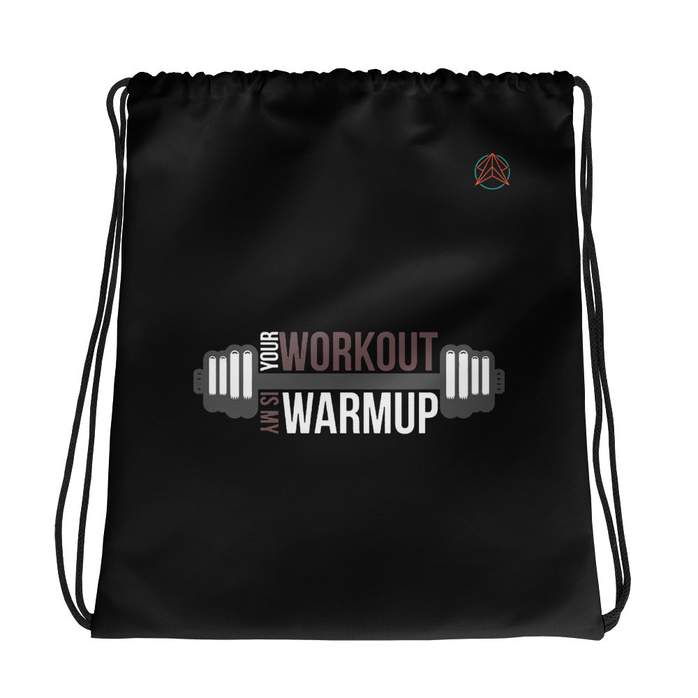 Your workout is my warmup Drawstring bag