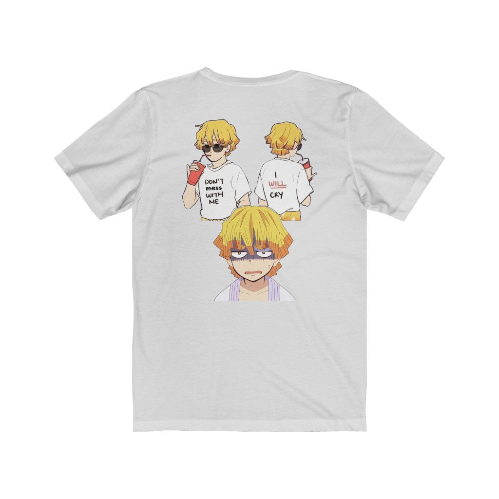 "Zenitsu ""Don't Mess With Me, I WILL Cry"" T-Shirt"