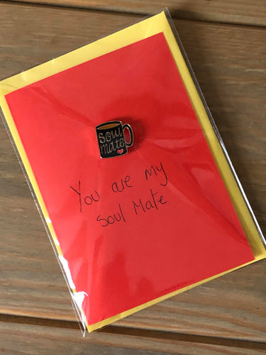 'You are my soul mate' pin card