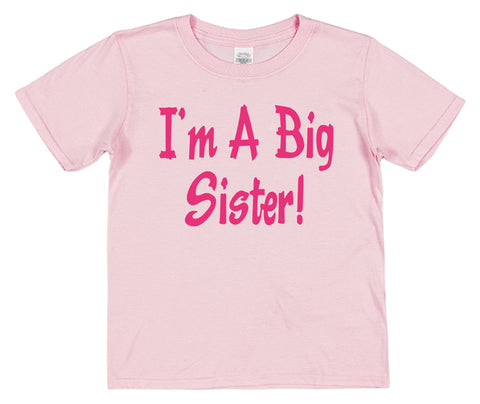 I'm A Big Sister! Kids Cotton T-Shirt - Click My Clobber