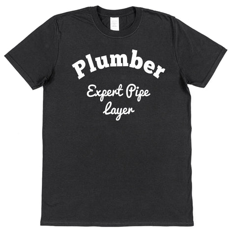 Plumber Expert Pipe Layer T-Shirt - Click My Clobber