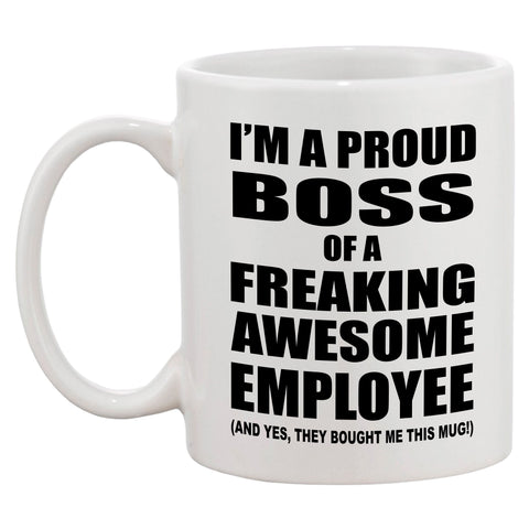 I'm A Proud Boss of A Freaking Awesome Employee Mug