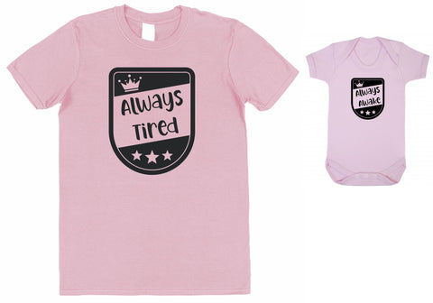 Always Tired Mens's T-Shirt & Always Awake Baby Bodysuit Matching Set