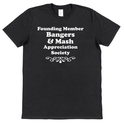 Founding Member Bangers & Mash Appreciation Society T-Shirt - Click My Clobber