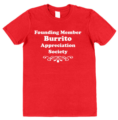 Founding Member Burrito Appreciation Society T-Shirt - Click My Clobber