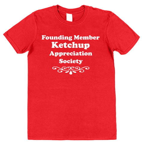 Founding Member Ketchup Appreciation Society T-Shirt - Click My Clobber