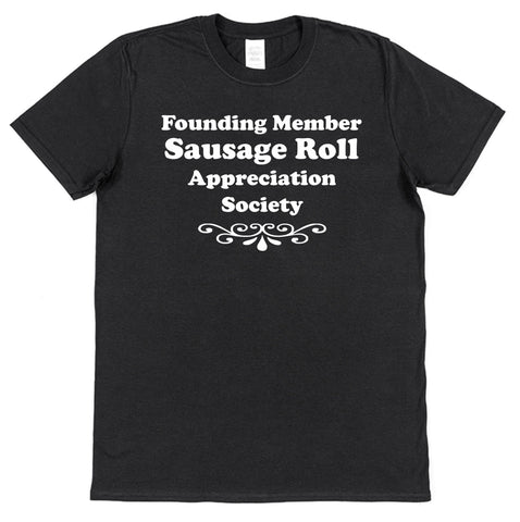 Founding Member Sausage Roll Appreciation Society T-Shirt - Click My Clobber