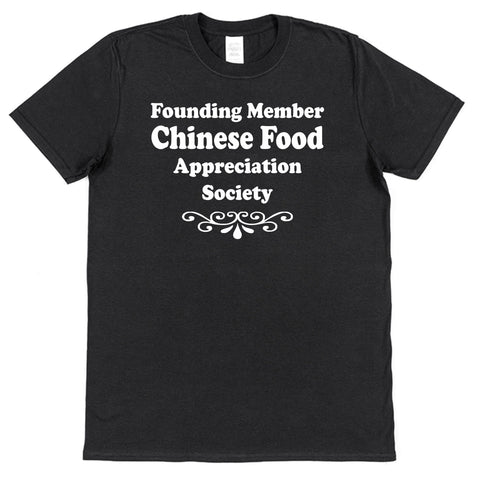 Founding Member Chinese Food Appreciation Society T-Shirt - Click My Clobber