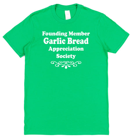 Founding Member Garlic Bread Appreciation Society T-Shirt - Click My Clobber