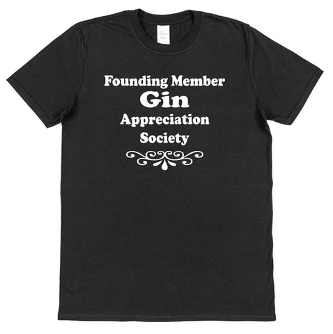 Founding Member Gin Appreciation Society T-Shirt - Click My Clobber
