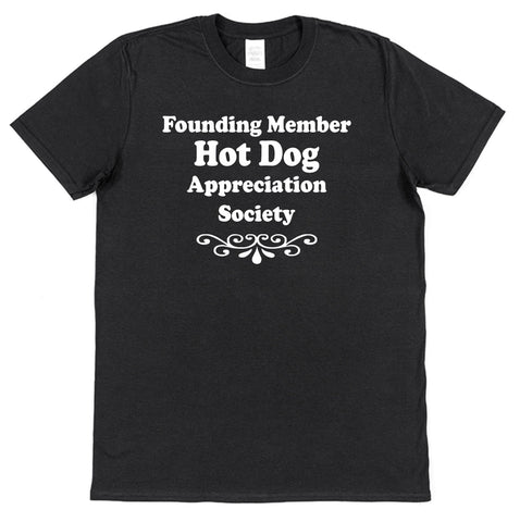 Founding Member Hot Dog Appreciation Society T-Shirt - Click My Clobber