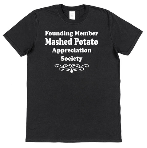 Founding Member Mashed Potato Appreciation Society T-Shirt - Click My Clobber