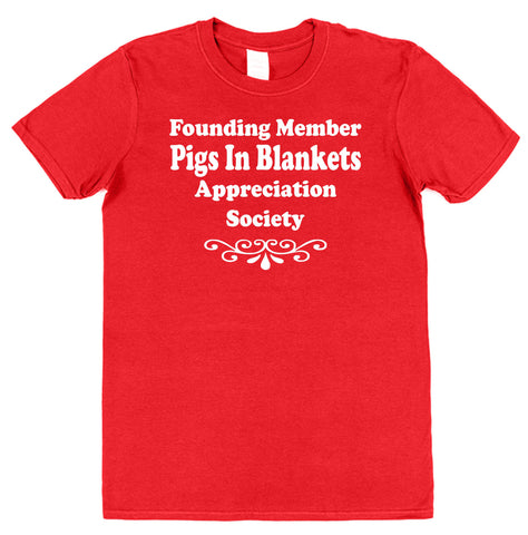 Founding Member Pigs In Blankets Appreciation Society T-Shirt - Click My Clobber