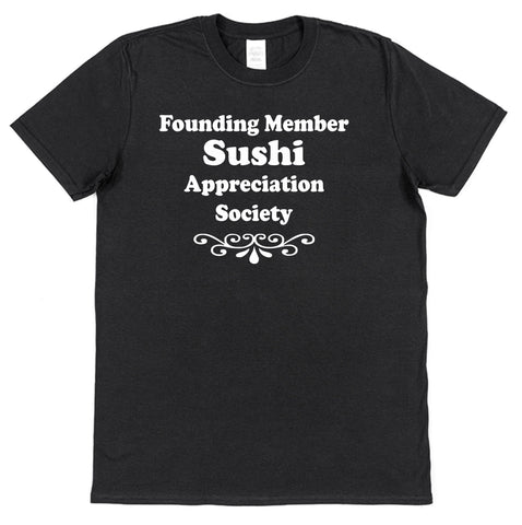 Founding Member Sushi Appreciation Society T-Shirt - Click My Clobber
