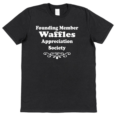 Founding Member Waffles Appreciation Society T-Shirt - Click My Clobber