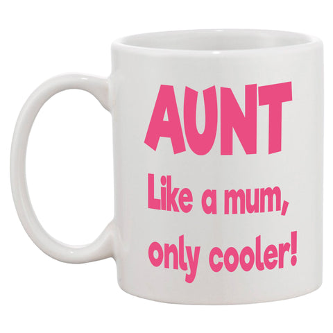 Aunt Like A Mum Only Cooler Mug - Click My Clobber