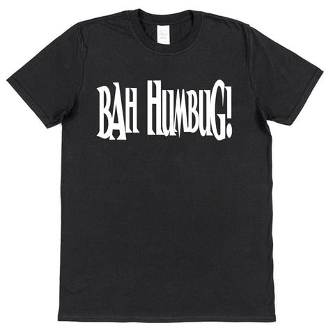 Bah Humbug! Christmas T-Shirt (Mens, Ladies or Kids) - Click My Clobber