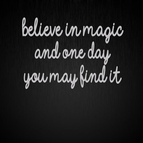 Believe In Magic & One Day You May Find It Wall Decal - Click My Clobber