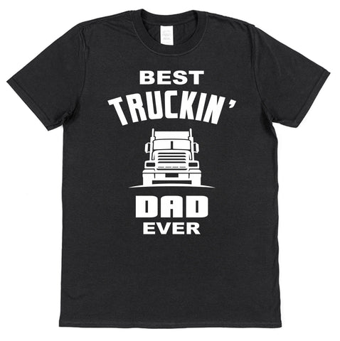 Best Truckin' Dad Ever T-Shirt For Dad - Click My Clobber