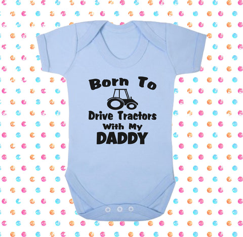 Born To Drive Tractors With My Daddy Bodysuit - Click My Clobber