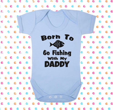Born To Go Fishing With My Daddy Bodysuit - Click My Clobber