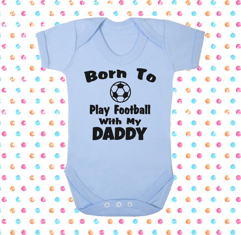 Born To Play Football With My Daddy Bodysuit - Click My Clobber
