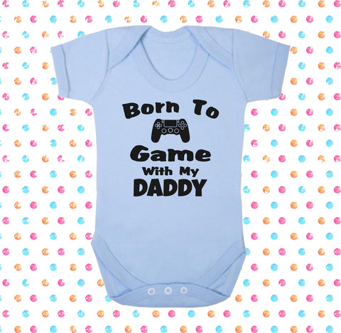 Born To Game With My Daddy Bodysuit - Click My Clobber