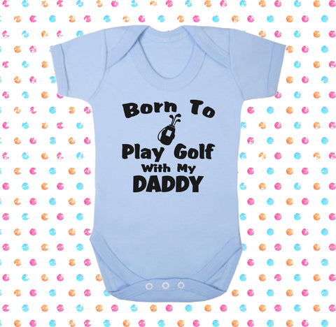 Born To Play Golf With My Daddy Bodysuit - Click My Clobber