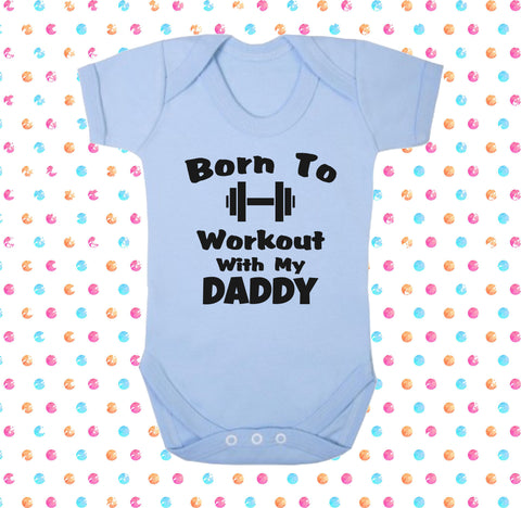 Born To Workout With My Daddy Bodysuit - Click My Clobber