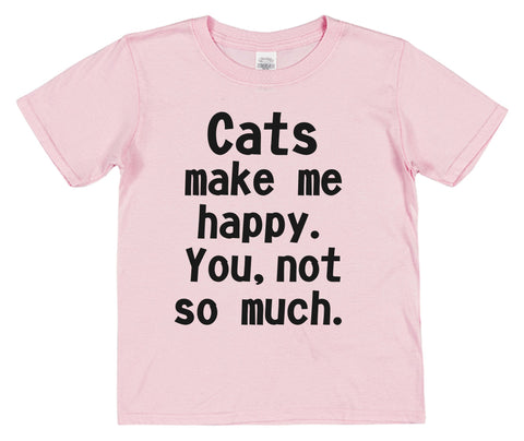 Cats Make Me Happy. You, Not So Much Kids Cotton T-Shirt