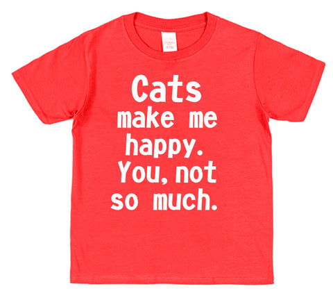 Cats Make Me Happy. You, Not So Much Kids Cotton T-Shirt - Click My Clobber