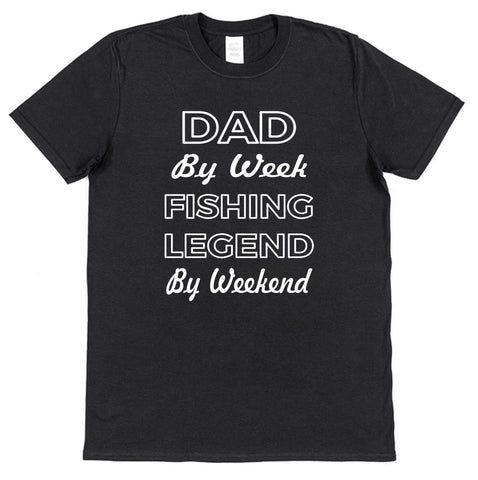 Dad By Week Fishing Legend By Weekend T-Shirt - Click My Clobber