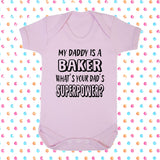 My Dad's A Baker What's Your Dad's Superpower? Bodysuit - Click My Clobber