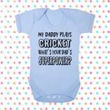 My Dad Plays Cricket What's Your Dad's Superpower? Bodysuit - Click My Clobber