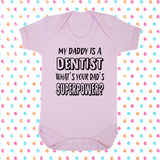 My Dad's A Dentist What's Your Dad's Superpower? Bodysuit - Click My Clobber