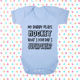 My Dad Plays Hockey What's Your Dad's Superpower? Bodysuit - Click My Clobber