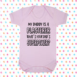 My Dad's A Plasterer What's Your Dad's Superpower? Bodysuit - Click My Clobber