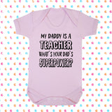 My Dad's A Teacher What's Your Dad's Superpower? Bodysuit - Click My Clobber
